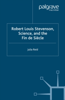 Robert Louis Stevenson, Science, and the Fin de Siecle, PDF eBook