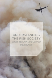 Understanding the Risk Society : Crime, Security and Justice, Paperback / softback Book