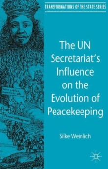 The UN Secretariat's Influence on the Evolution of Peacekeeping, Hardback Book