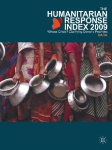 The Humanitarian Response Index (HRI) 2009 : Whose Crisis? Clarifying Donor's Priorities, Paperback Book