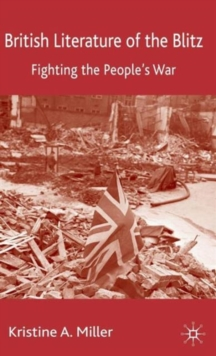 British Literature of the Blitz : Fighting the People's War, Hardback Book