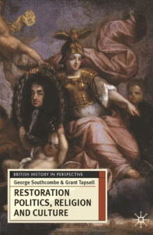 Restoration Politics, Religion and Culture : Britain and Ireland, 1660-1714, Paperback / softback Book