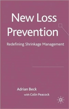 New Loss Prevention : Redefining Shrinkage Management, Hardback Book