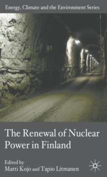 The Renewal of Nuclear Power in Finland, Hardback Book