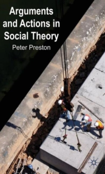 Arguments and Actions in Social Theory, Hardback Book