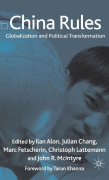 China Rules : Globalization and Political Transformation, Hardback Book