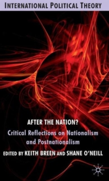 After the Nation? : Critical Reflections on Nationalism and Postnationalism, Hardback Book