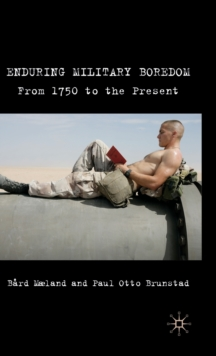 Enduring Military Boredom : From 1750 to the Present, Hardback Book