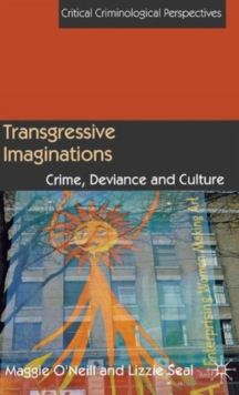Transgressive Imaginations : Crime, Deviance and Culture, Hardback Book