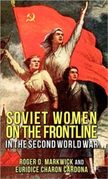 Soviet Women on the Frontline in the Second World War, Hardback Book