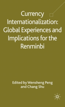 Currency Internationalization: Global Experiences and Implications for the Renminbi, Hardback Book