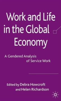 Work and Life in the Global Economy : A Gendered Analysis of Service Work, Hardback Book