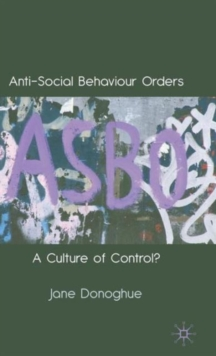 Anti-Social Behaviour Orders : A Culture of Control?, Hardback Book