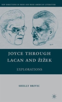 Joyce through Lacan and Zizek : Explorations, Hardback Book