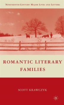 Romantic Literary Families, Hardback Book