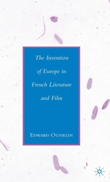 The Invention of Europe in French Literature and Film, Hardback Book