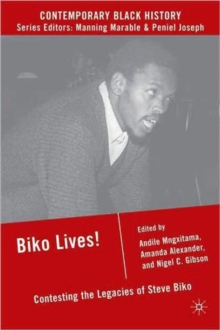 Biko Lives! : Contesting the Legacies of Steve Biko, Paperback / softback Book