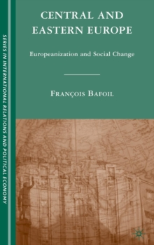 Central and Eastern Europe : Europeanization and Social Change, Hardback Book