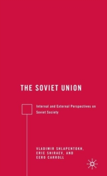 The Soviet Union : Internal and External Perspectives on Soviet Society, Hardback Book