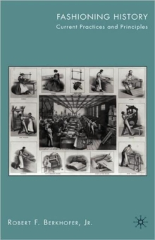 Fashioning History : Current Practices and Principles, Hardback Book