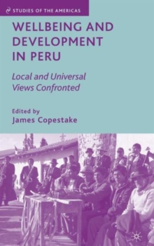 Wellbeing and Development in Peru : Local and Universal Views Confronted, Hardback Book