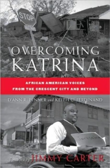Overcoming Katrina : African American Voices from the Crescent City and Beyond, Paperback / softback Book