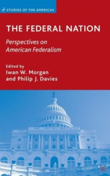 The Federal Nation : Perspectives on American Federalism, Hardback Book