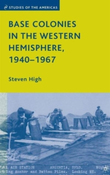 Base Colonies in the Western Hemisphere, 1940-1967, Hardback Book