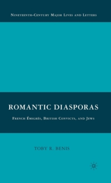 Romantic Diasporas: French Emigres, British Convicts, and Jews, Hardback Book
