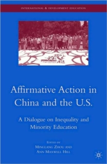 Affirmative Action in China and the U.S. : A Dialogue on Inequality and Minority Education, Paperback / softback Book