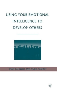 Using Your Emotional Intelligence to Develop Others, Hardback Book