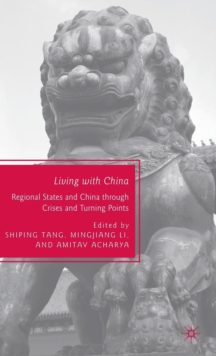 Living with China : Regional States and China through Crises and Turning Points, Hardback Book