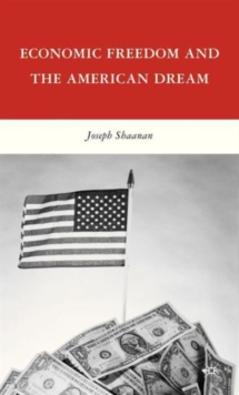 Economic Freedom and the American Dream, Hardback Book