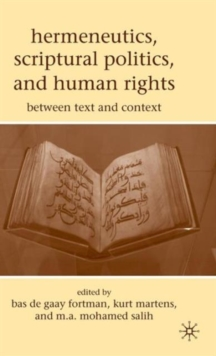 Hermeneutics, Scriptural Politics, and Human Rights : Between Text and Context, Hardback Book