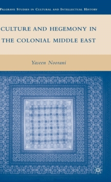 Culture and Hegemony in the Colonial Middle East, Hardback Book