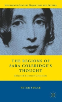 The Regions of Sara Coleridge's Thought : Selected Literary Criticism, Hardback Book