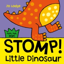 Stomp! Little Dinosaur : An Interactive Story Book, Hardback Book