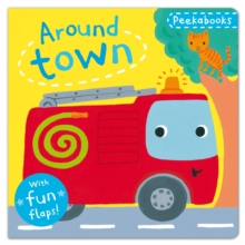 Peekabooks: Around Town : A Lift-the-flap Board Book, Board book Book