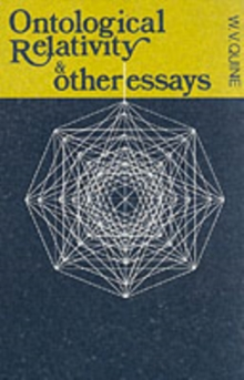 Ontological Relativity and Other Essays, Paperback Book