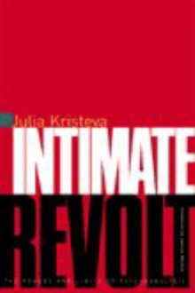 Intimate Revolt : The Powers and Limits of Psychoanalysis, Paperback / softback Book