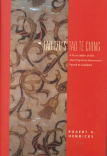 Lao Tzu's Tao Te Ching : A Translation of the Startling New Documents Found at Guodian, Hardback Book