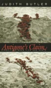 Antigone's Claim : Kinship Between Life and Death, Paperback Book