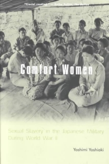 Comfort Women : Sexual Slavery in the Japanese Military During World War II, Paperback / softback Book