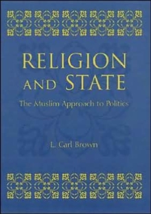 Religion and State : The Muslim Approach to Politics, Paperback / softback Book