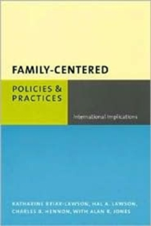 Family-Centered Policies and Practices : International Implications, Hardback Book