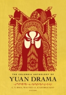 The Columbia Anthology of Yuan Drama, Paperback / softback Book