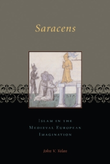 Saracens : Islam in the Medieval European Imagination, Paperback Book