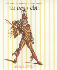 The Devil's Cloth : A History of Stripes and Striped Fabric, Hardback Book