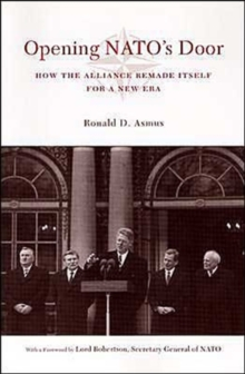 Opening NATO's Door : How the Alliance Remade Itself for a New Era, Paperback / softback Book
