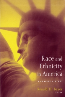 Race and Ethnicity in America : A Concise History, Paperback / softback Book